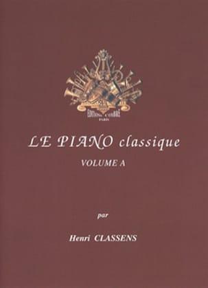 Le Piano classique. Volume A CLASSENS Partition Piano - laflutedepan