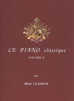Le Piano classique. Volume E CLASSENS Partition Piano - laflutedepan