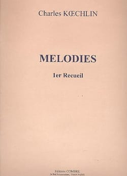Mélodies Volume 1 - Charles Koechlin - Partition - laflutedepan.com