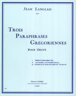 Jean Langlais - 3 Paraphrases Grégoriennes Opus 5 - Partition - di-arezzo.fr