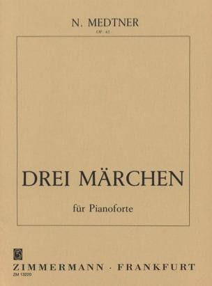 3 Märchen Op. 42 - Nicolai Medtner - Partition - laflutedepan.com