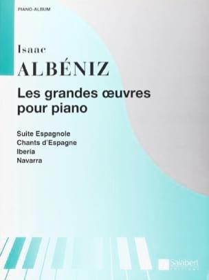 Isaac Albeniz - Les Grandes Oeuvres Pour Piano - Partition - di-arezzo.fr