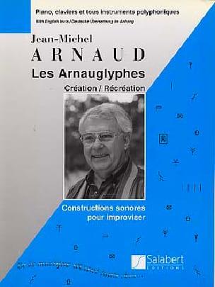 Jean-Michel Arnaud - Les Arnauglyphes - Partition - di-arezzo.fr