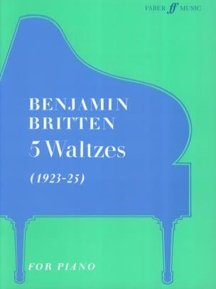 5 Valses. - Benjamin Britten - Partition - Piano - laflutedepan.com