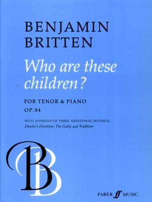 Benjamin Britten - Who Are These Children Op. 84 - Partition - di-arezzo.fr