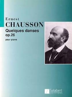 Ernest Chausson - Quelques Danses Opus 26 - Partition - di-arezzo.fr