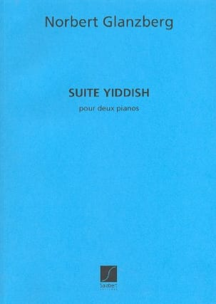 Norbert Glanzberg - Suite Yiddish. 2 Pianos - Partition - di-arezzo.fr