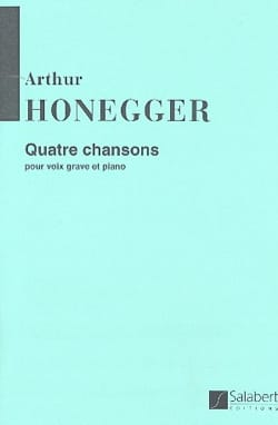 Arthur Honegger - 4 Chansons. - Partition - di-arezzo.fr