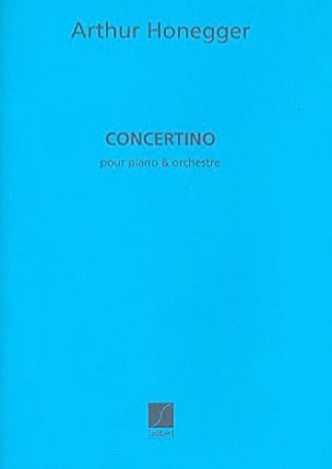 Arthur Honegger - Concertino - Partition - di-arezzo.fr