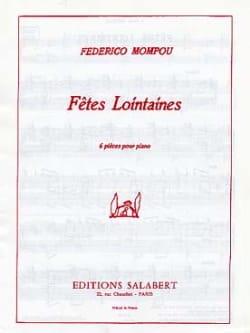 Federico Mompou - Fêtes lointaines. - Partition - di-arezzo.fr