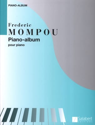 Piano Album Federico Mompou Partition Piano - laflutedepan