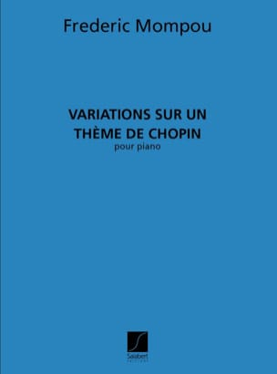 Federico Mompou - Variations on a theme of Chopin - Sheet Music - di-arezzo.co.uk