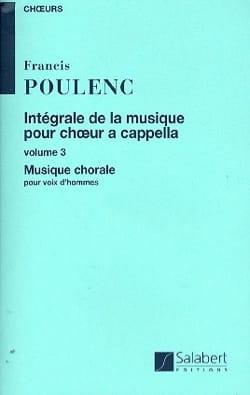 Francis Poulenc - Intégrale de la Musique Chorale A Cappella. Volume 3 - Partition - di-arezzo.fr