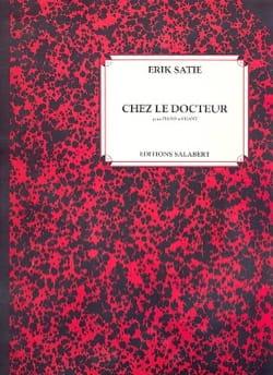 Erik Satie - Chez le docteur - Partition - di-arezzo.fr