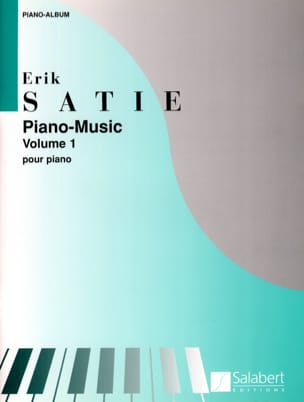 Erik Satie - Piano Music. Volume 1 - Partition - di-arezzo.com
