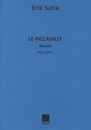 Erik Satie - Le Piccadilly - Partition - di-arezzo.fr
