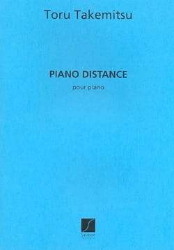 Piano Distance. TAKEMITSU Partition Piano - laflutedepan