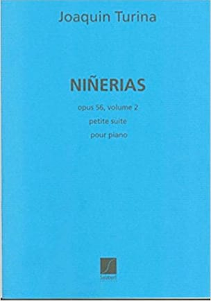 Joachim Turina - Ninerias 2ème Série. Opus 56 - Partition - di-arezzo.fr
