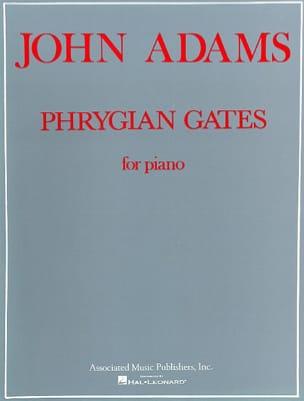 John Adams - Phrygian Gates - Partition - di-arezzo.fr
