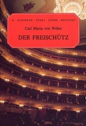 Carl Maria von Weber - Der Freischutz - Partition - di-arezzo.fr