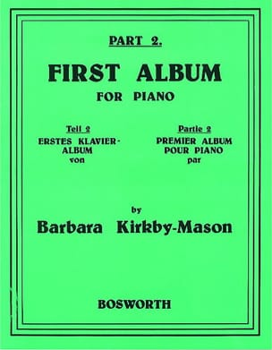 Barbara Kirkby-Mason - First Album For Piano Part 2 - Partition - di-arezzo.fr