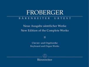 Johann Jakob Froberger - Neue Ausgabe Sämtlicher Werke Volume 2 - Partition - di-arezzo.fr
