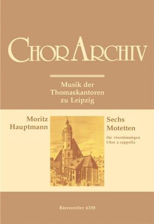 Moritz Hauptmann - 6 Motetten Für Gemischten Chor - Partition - di-arezzo.fr