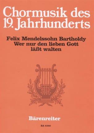MENDELSSOHN - Wer Nur Den Lieben Gott Lässt Walten. Cantate - Partition - di-arezzo.fr