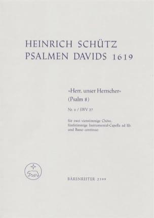 Heinrich Schütz - Herr, unser Herrscher. Psalm 8 aus: Psalmen Davids. Nach Band 23 der NeuenSchütz - Partition - di-arezzo.fr