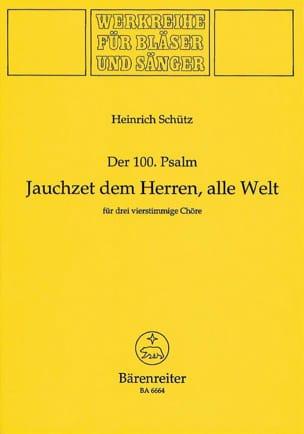 Heinrich Schütz - Jauchzet Dem Herrn, Alle Welt. Psalm 100 - Partition - di-arezzo.fr