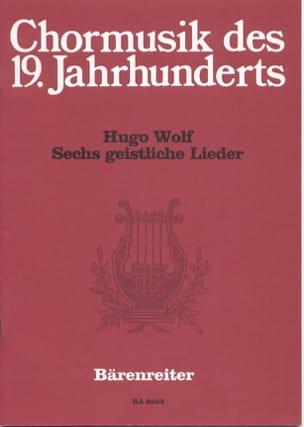Hugo Wolf - 6 Geistliche Lieder Nach Gedichten Von Joseph Von Eichendorff - Partition - di-arezzo.fr