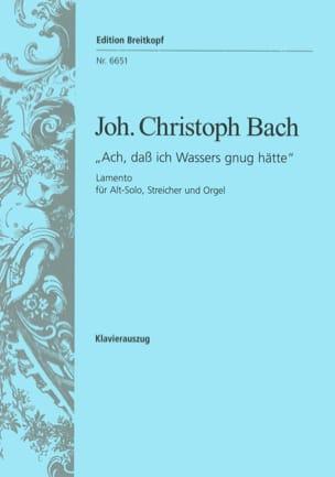 Johann Christoph Bach - Lamento Ach, Dass Ich Wassers G'nug Hätte - Partition - di-arezzo.fr