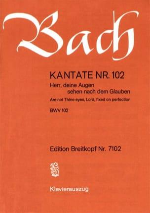 BACH - Cantate 102 Herr, Deine Augen Sehen Nach Dem Glauben - Partition - di-arezzo.fr