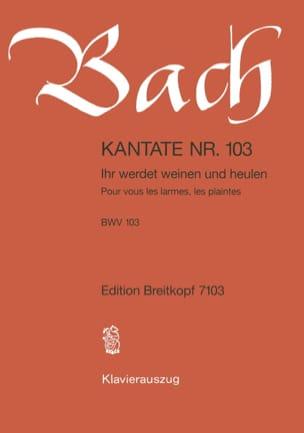 BACH - Cantate 103 Ihr Werdet Weinen Und Heulen - Partition - di-arezzo.fr
