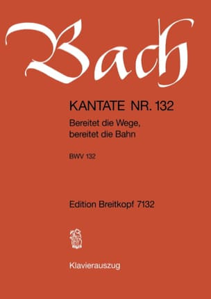 BACH - Cantate 132 Bereitet Die Wege, Bereitet Die Bahn - Noten - di-arezzo.de
