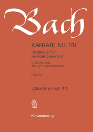 BACH - Cantate 170 Vergnügte Ruh, Beliebte Seelenlust - Partition - di-arezzo.fr