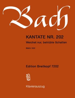 Jean-Sébastien Bach - Cantate 202 Weichet Nur, Betrübte Schatten - Partition - di-arezzo.fr