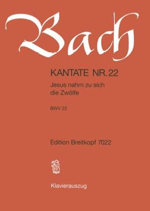 Jean-Sébastien Bach - Cantate 22 Jesus Nahm Zu Sich Die 12 - Partition - di-arezzo.fr