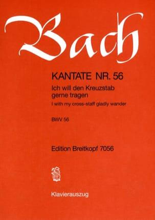 Jean-Sébastien Bach - Cantate 56 Ich Will Den Kreuzstab Gerne Tragen - Partition - di-arezzo.fr