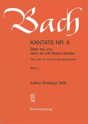 Jean-Sébastien Bach - Cantate 6 Bleib Bei Uns, Denn Es Will Abend Werden - Partition - di-arezzo.fr