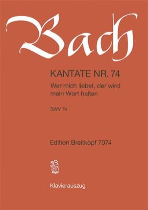 Jean-Sébastien Bach - Cantate 74 Wer Mich Liebet, Der Wird Mein Wort Halten - Partition - di-arezzo.fr