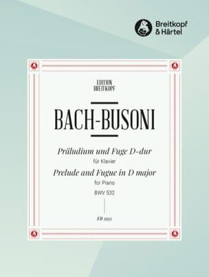 Bach Jean-Sébastien / Busoni Ferruccio - Prélude et Fugue En Ré Majeur BWV 532 - Partition - di-arezzo.fr