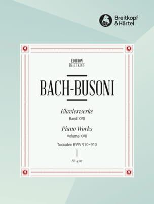 Bach Jean-Sébastien / Busoni Ferruccio - Toccaten BWV 910-913. Volume 17 - Partition - di-arezzo.fr