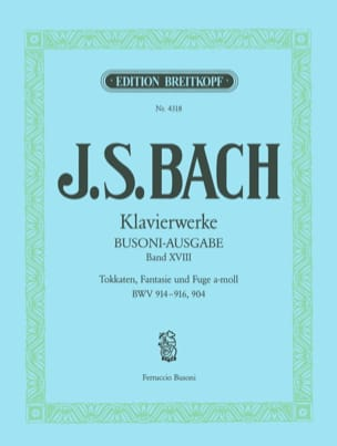 Bach Jean-Sébastien / Busoni Ferruccio - Toccatas, Fantasie et Fugue En la Min BWV 904. Volume 18 - Partition - di-arezzo.fr