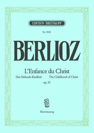 BERLIOZ - The Childhood Of Christ Opus 25 - Sheet Music - di-arezzo.co.uk