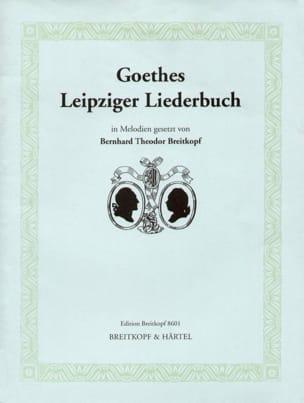 Bernhard Th Breitkopf - Goethes Leipziger Liederbuch - Partition - di-arezzo.fr