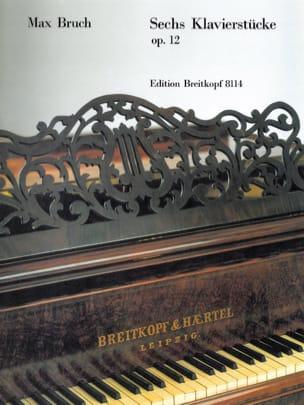 Max Bruch - 6 Klavierstücke Opus 12 - Partition - di-arezzo.fr