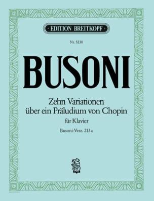 Ferruccio Busoni - 10 Variations sur un Prélude de Chopin Bv 213a - Partition - di-arezzo.fr