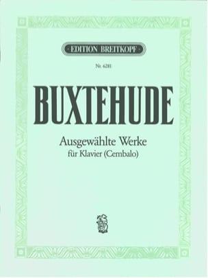 Dietrich Buxtehude - Ausgewählte Werke - Partition - di-arezzo.fr