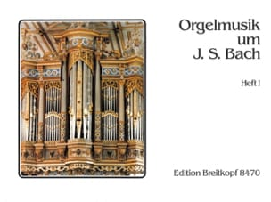 - Orgelmusik um Johann Sebastian Bach. Volume 1 - Partition - di-arezzo.fr